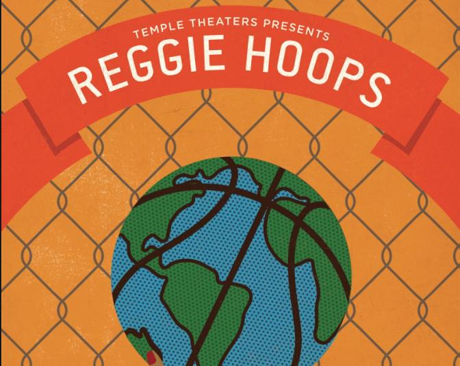 "Temple Theaters Presents ""Reggie Hoops"""